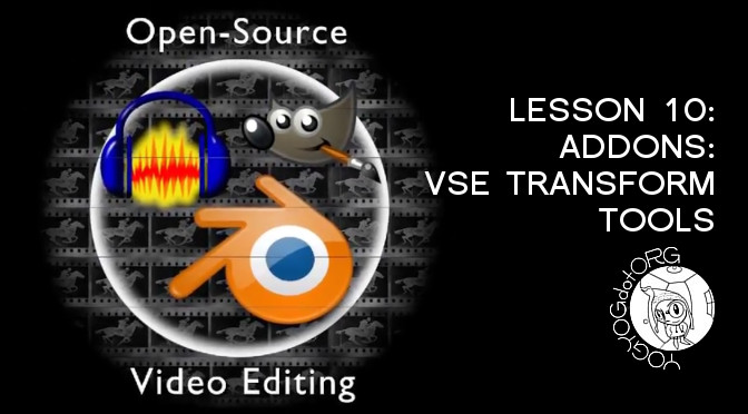 Open Source Video Editing – Lesson 10: Blender Addon: VSE Transform Tools